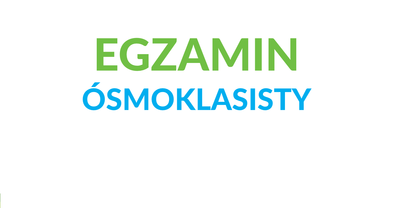 EGZAMINY ÓSMOKLASISTY